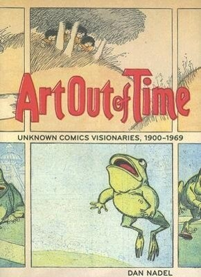 Art out of Time: Unknown Comic Visionairies 1900 - 1969 als Buch