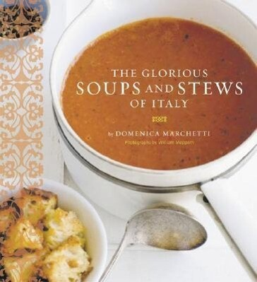 Glorious Soups and Stews of Italy als Taschenbuch