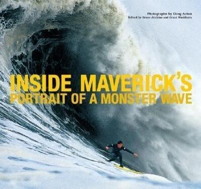 Inside Maverick's: Portrait of a Monster Wave als Buch