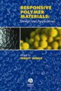 Responsive Polymer Materials: Design and Applications als Buch