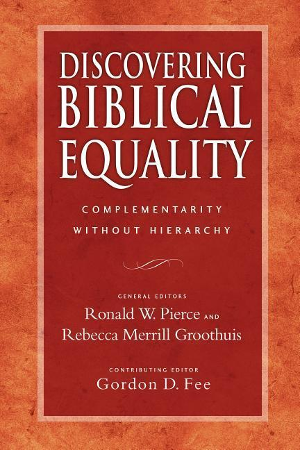 Discovering Biblical Equality: Complementarity Without Hierarchy als Taschenbuch