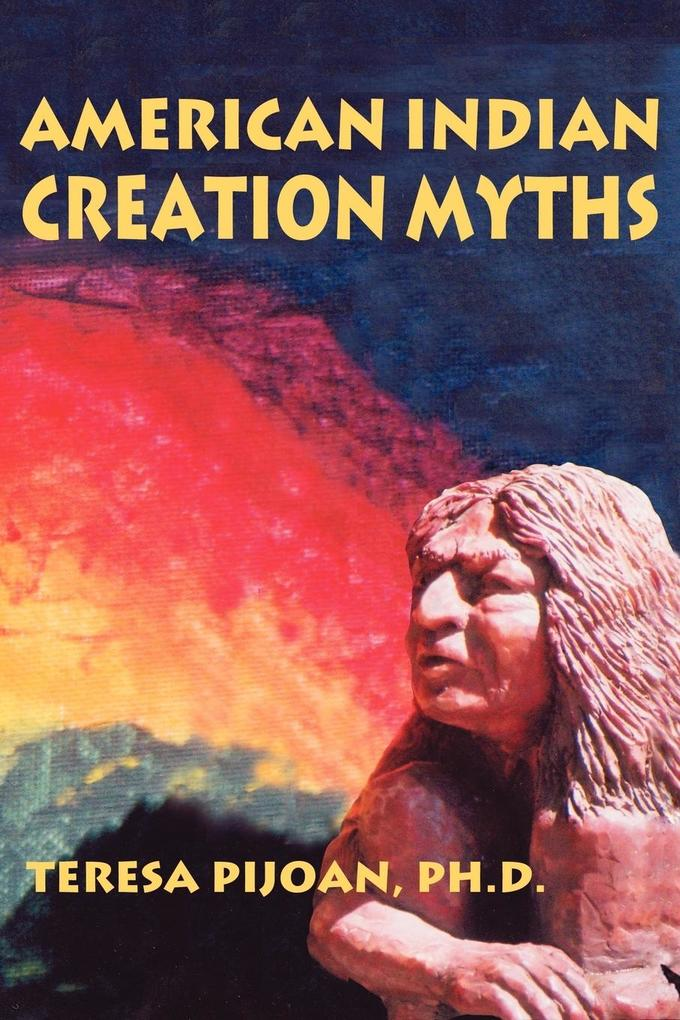 American Indian Creation Myths als Taschenbuch