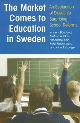 The Market Comes to Education in Sweden: An Evaluation of Sweden's Surprising School Reforms als Buch