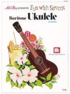Mel Bay Presents Fun with Strums Baritone Ukulele als Taschenbuch