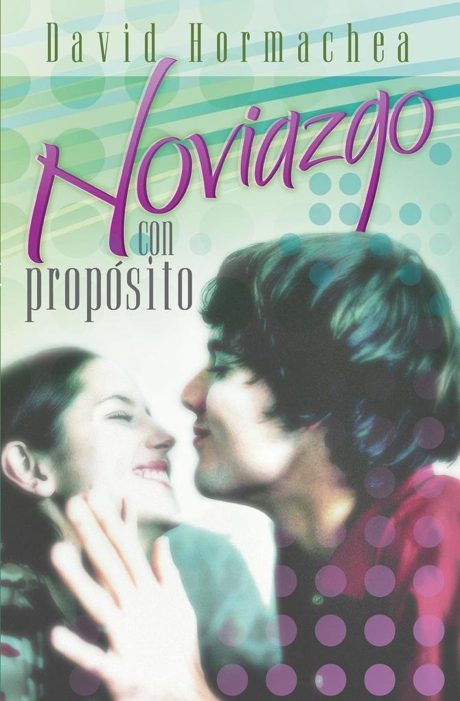 Noviazgo Con Proposito als Taschenbuch