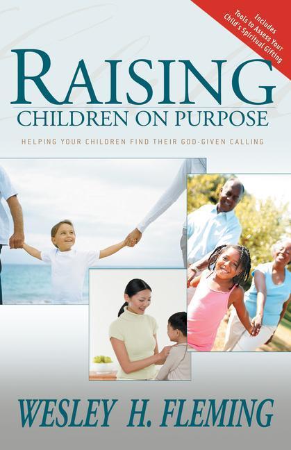 Raising Children on Purpose: Helping Your Children Find Their God-Given Calling als Taschenbuch