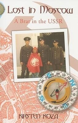 Lost in Moscow: A Brat in the USSR als Taschenbuch