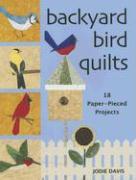 Backyard Bird Quilts: 18 Paper-Pieced Projects als Taschenbuch