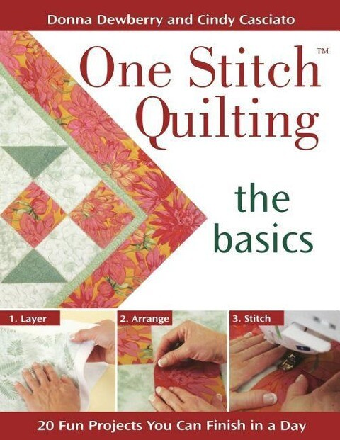 One Stitch Quilting - The Basics: 20 Fun Projects You Can Finish in a Day als Taschenbuch