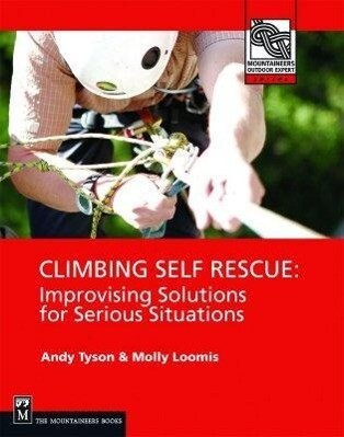 Climbing Self Rescue: Improvising Solutions for Serious Situations als Taschenbuch