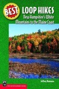 Best Loop Hikes New Hampshire's White Mountains to the Maine Coast