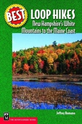 Best Loop Hikes New Hampshire's White Mountains to the Maine Coast als Taschenbuch