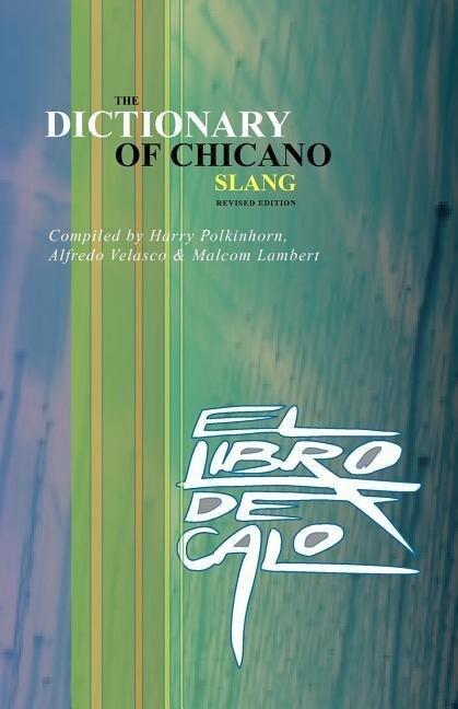 El Libro de Calo: The Dictionary of Chicano Slang. Revised Edition als Taschenbuch