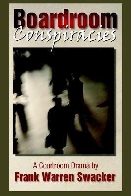 Boardroom Conspiracies: A Courtroom Drama als Buch