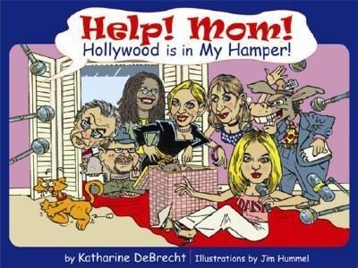 Help! Mom! Hollywood's in My Hamper!: Another Small Lesson in Conservatism als Buch