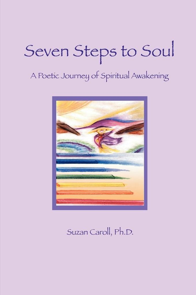 Seven Steps to Soul: A Poetic Journey of Spiritual Awakening als Taschenbuch