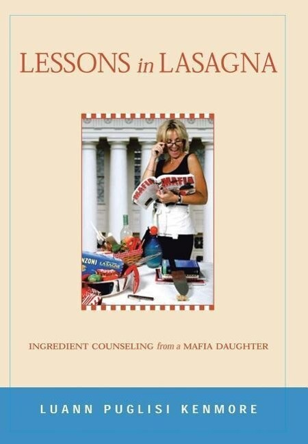 Lessons in Lasagna: Ingredient Counseling from a Mafia Daughter als Buch