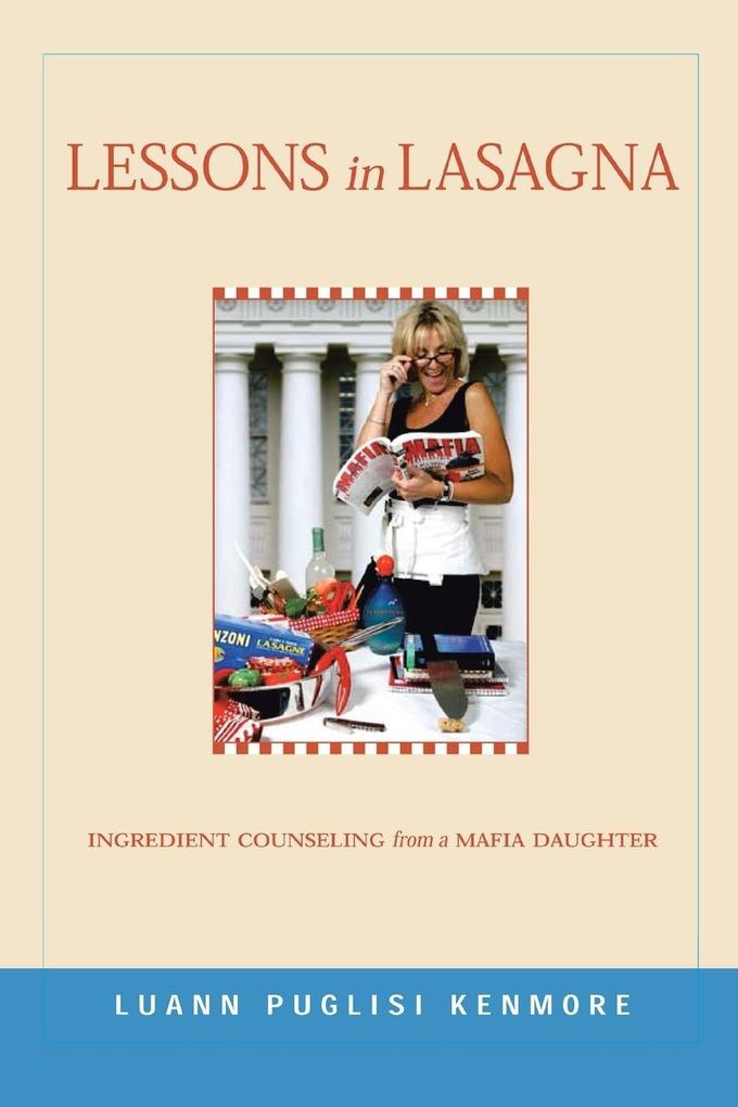 Lessons in Lasagna: Ingredient Counseling from a Mafia Daughter als Taschenbuch