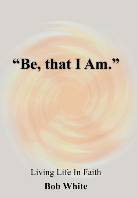 Be, That I Am. als Buch