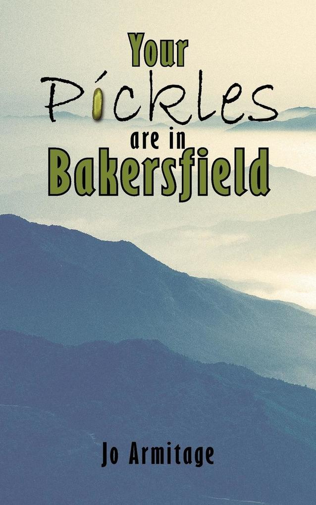 Your Pickles are in Bakersfield als Taschenbuch