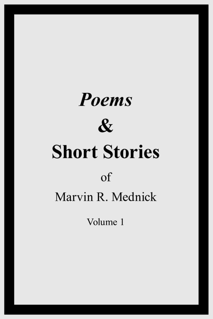 Poems and Short Stories of Marvin R. Mednick als Taschenbuch