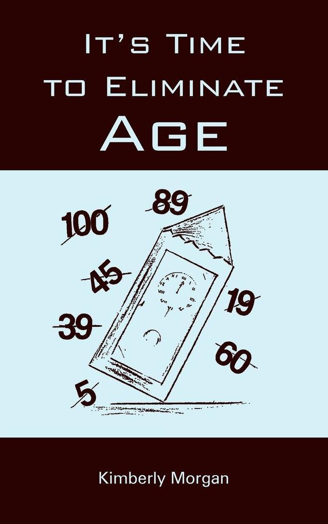 It's Time to Eliminate Age als Taschenbuch