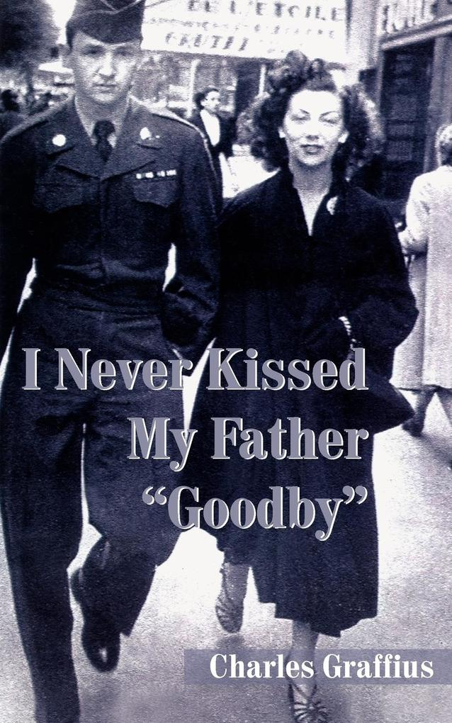 "I Never Kissed My Father ""Goodby"" als Buch"