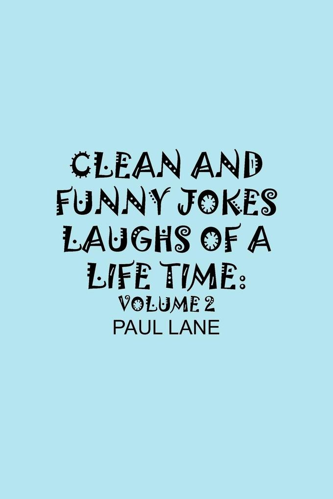 Clean and Funny Jokes Laughs of a Lifetime: Volume 2 als Taschenbuch
