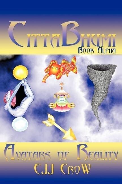Cittabhumi: Avatars of Reality: Book Alpha als Taschenbuch
