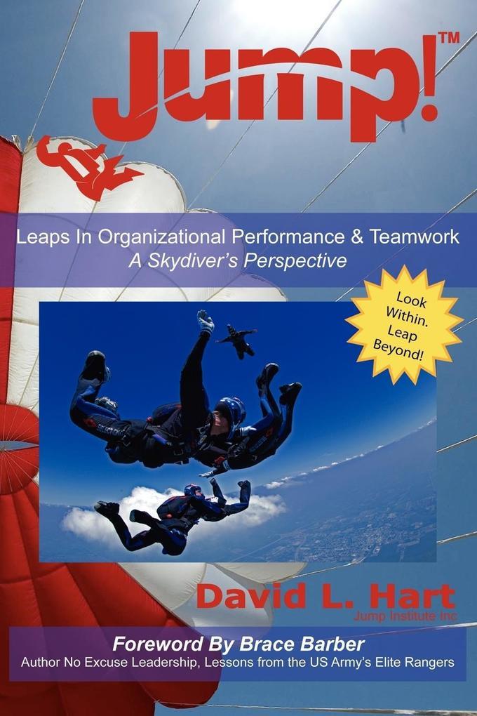 Jump!: Leaps in Organizational Performance & Teamwork a Skydiver's Perspective als Taschenbuch
