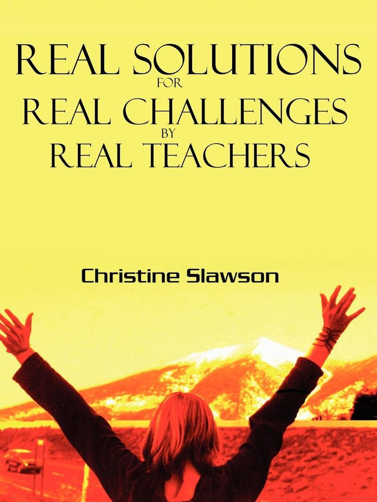 REAL SOLUTIONS FOR REAL CHALLENGES BY REAL TEACHERS als Taschenbuch