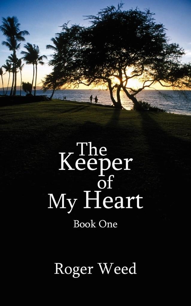The Keeper of My Heart: Book One als Buch