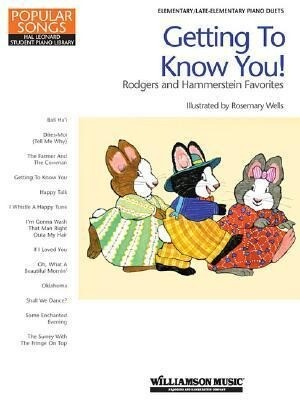 Getting to Know You! - Rodgers and Hammerstein Favorites: Hal Leonard Student Piano Library Popular Songs Series als Taschenbuch
