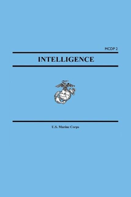 Intelligence (Marine Corps Doctrinal Publication McDp 2) als Taschenbuch