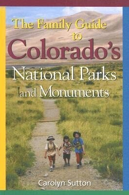 Family Guide to Colorado's Parks and Monuments als Taschenbuch