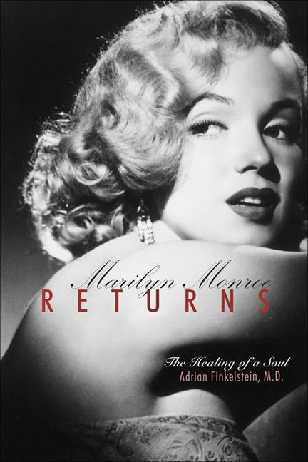 Marilyn Monroe Returns: The Healing of a Soul als Buch