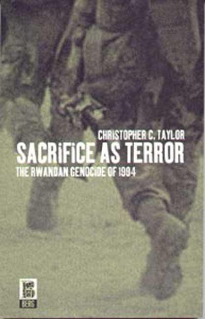 Sacrifice as Terror: The Rwandan Genocide of 1994 als Taschenbuch