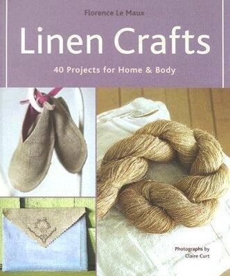 Linen Crafts: 40 Projects for Home & Body als Taschenbuch