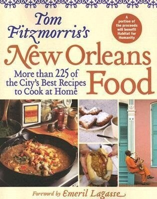 Tom Fitzmorris's New Orleans Food: More Than 225 of the City's Best Recipes to Cook at Home als Taschenbuch
