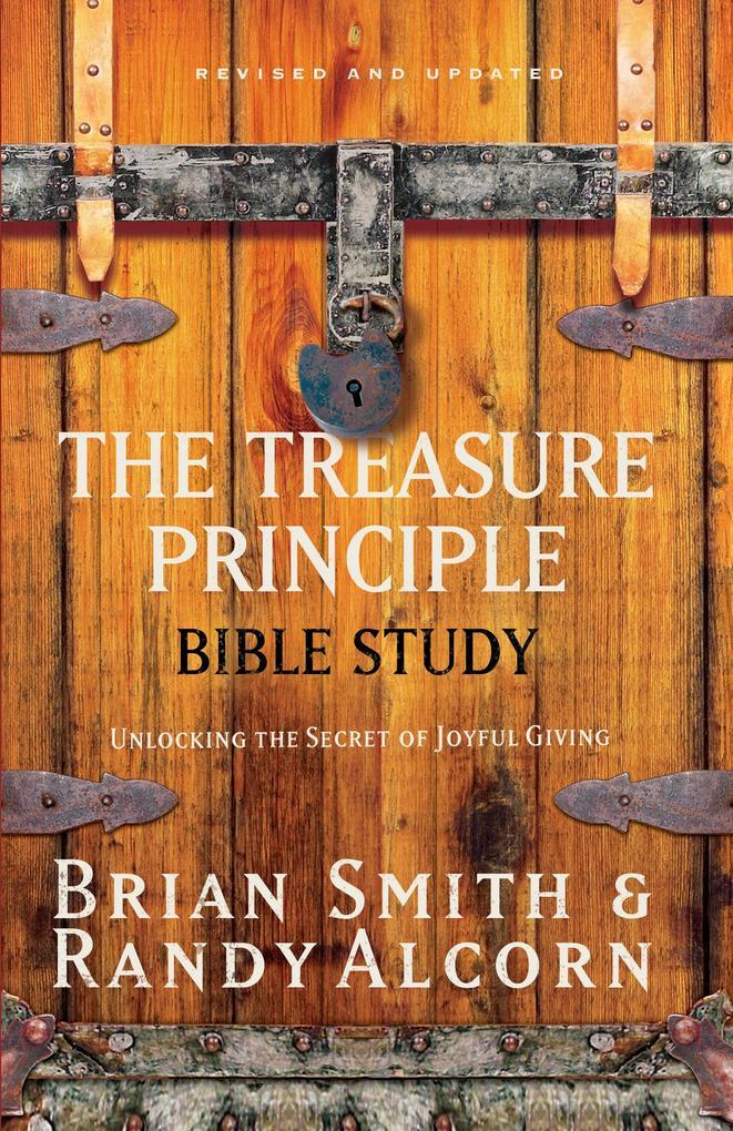 The Treasure Principle Bible Study: Discovering the Secret of Joyful Giving als Taschenbuch