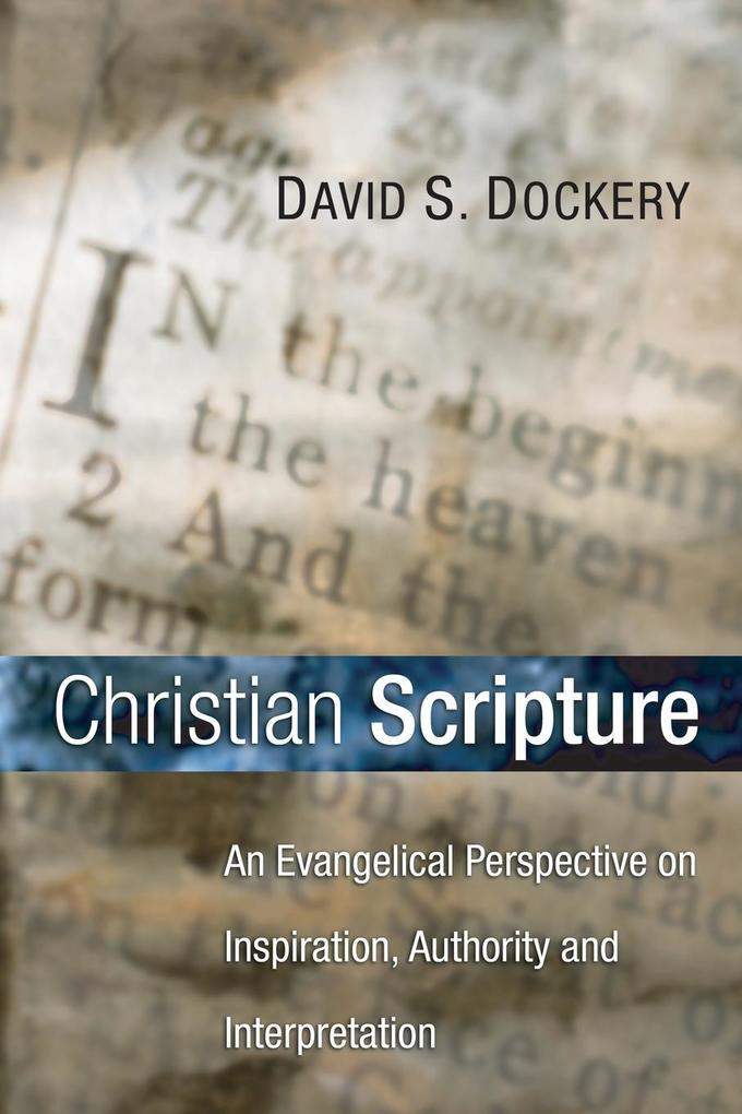 Christian Scripture: An Evangelical Perspective on Inspiration, Authority and Interpretation als Taschenbuch