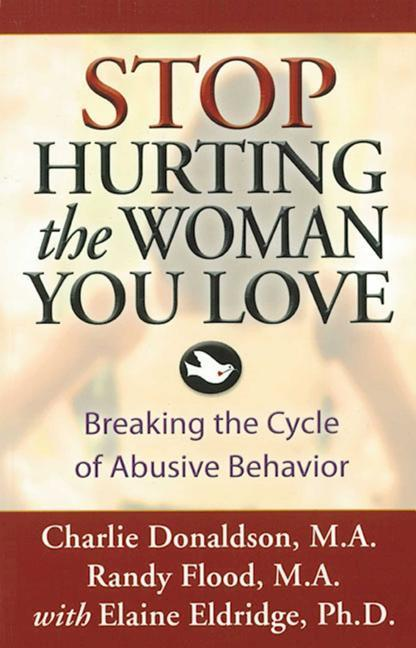 Stop Hurting the Woman You Love: Breaking the Cycle of Abusive Behavior als Taschenbuch