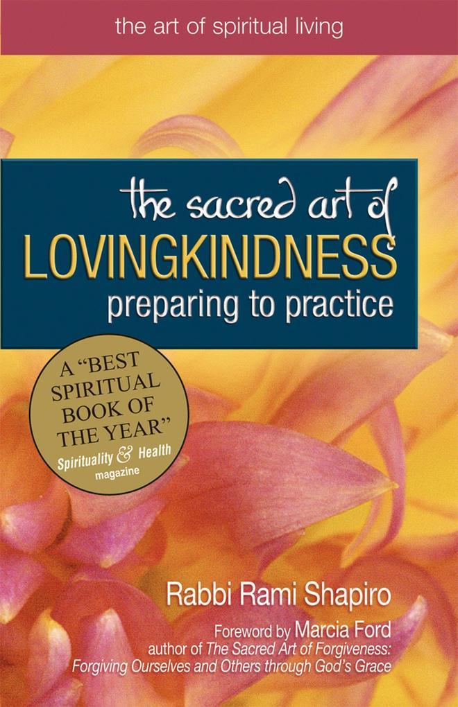 The Sacred Art of Lovingkindness: Preparing to Practice als Taschenbuch