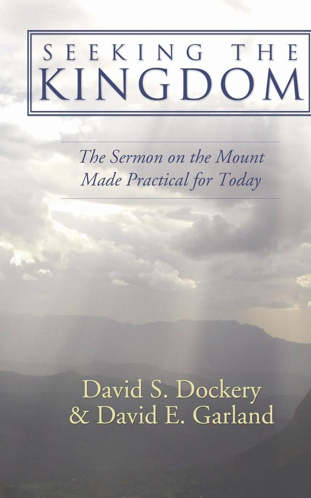 Seeking the Kingdom: The Sermon on the Mount Made Practical for Today als Taschenbuch