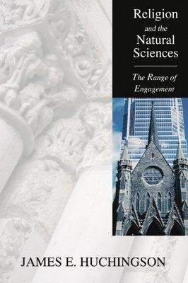 Religion and the Natural Sciences: The Range of Engagement als Taschenbuch