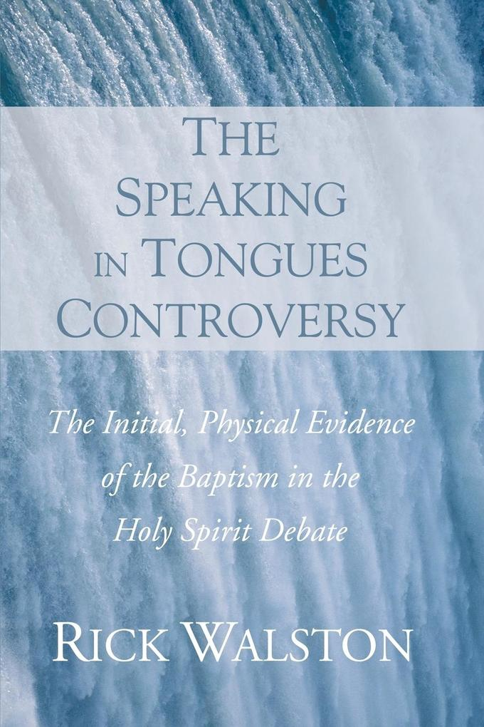 The Speaking in Tongues Controversy als Taschenbuch