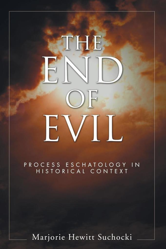 The End of Evil: Process Eschatology in Historical Context als Taschenbuch
