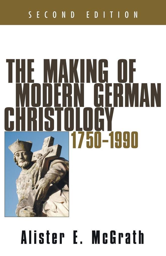 The Making of Modern German Christology: 1750-1990 als Taschenbuch