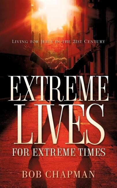 Extreme Lives for Extreme Times als Taschenbuch