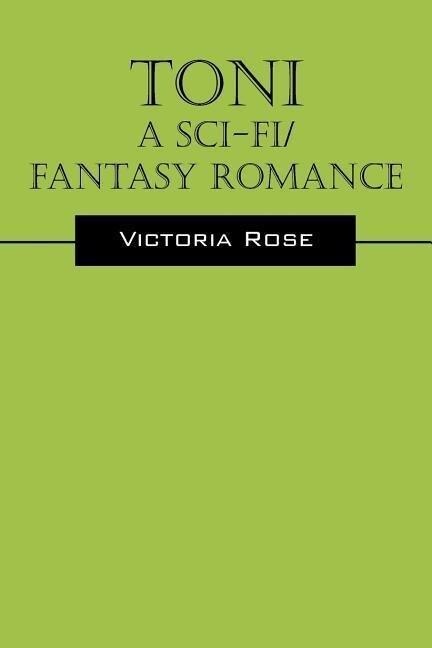 Toni - A Sci-Fi/Fantasy Romance als Taschenbuch